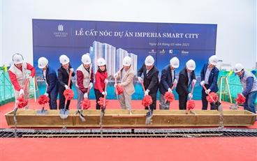 Thi công vượt tiến độ: Imperia Smart City chính thức cất nóc phân khu 1